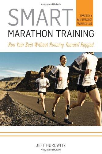 Smart Marathon Training: Run Your Best Without Running Yourself (Best Half Marathon Training)