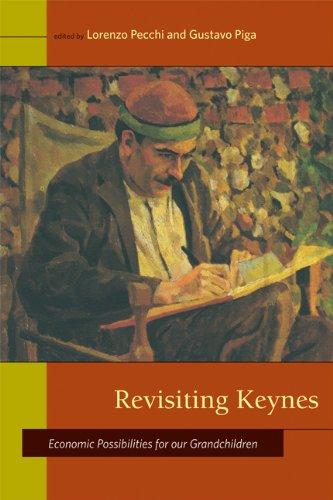 Revisiting Keynes: Economic Possibilities for Our Grandchildren (The MIT Press)