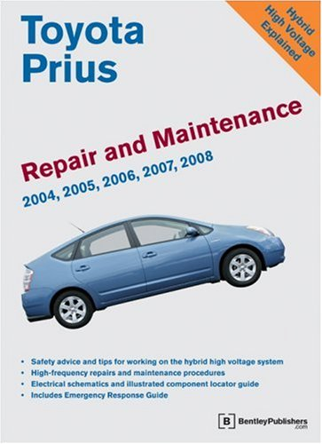 2008 Toyota Corolla - Toyota Prius Repair and Maintenance Manual: 2004-2008