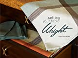 Setting Your Table Wright : A Guide to the Tablecloths of Russel Wright and Other Mid-Twentieth Century Modern Designers, Gary & Laura Maurer Collectibles, 098443240X