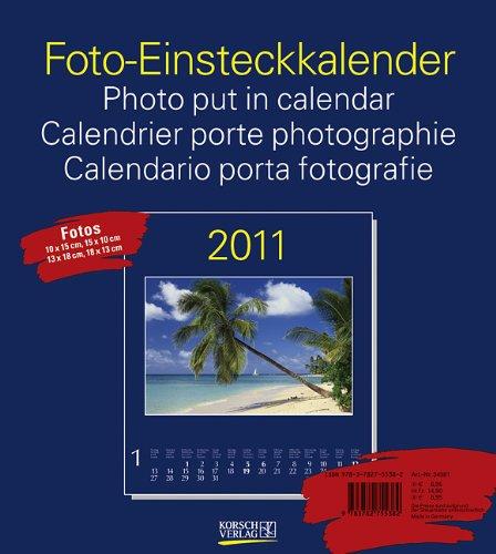Foto-Einsteckkalender 2011, blau: Für Fotos 10 x 15 cm und 13 x 18 cm vorgestanzt
