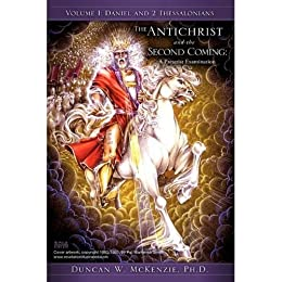 The Antichrist and the Second Coming: A Preterist Examination Volume I by [McKenzie PhD, Duncan W.]