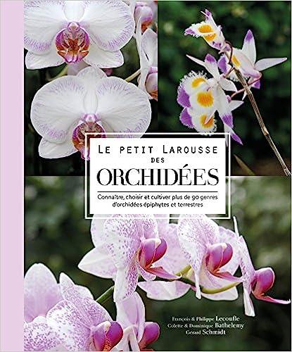 Le petit Larousse des orchidées (Français) Broché – 6 septembre 2017