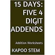 15 Addition Worksheets with Five 4-Digit Addends: Math Practice Workbook (15 Days Math Addition Series 19)