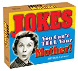 2019 Jokes You Can't Tell Your Mother Boxed Daily Calendar: by Sellers Publishing