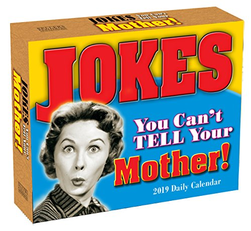 2019 Jokes You Can't Tell Your Mother Boxed Daily Calendar: by Sellers Publishing, 6 x 5; (CB-0516)