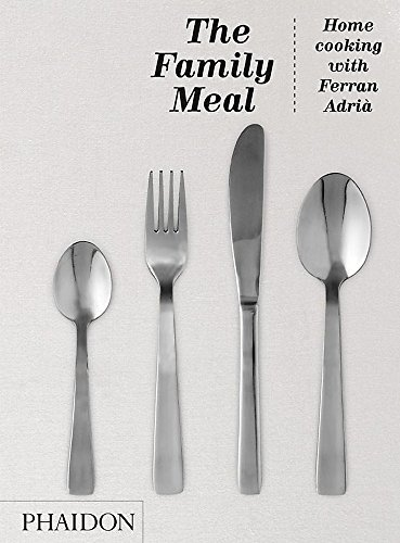The Family Meal: Home Cooking with Ferran Adrià]()