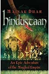 Hindustaan: An Epic Adventure of the Mughal Empire Kindle Edition