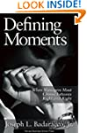 Defining Moments: When Managers Must...