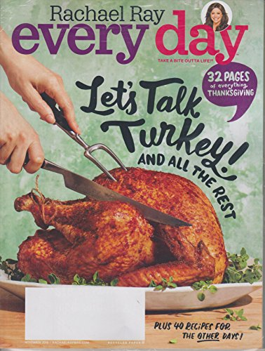 Rachael Ray Every Day November 2016 Let's Talk Turkey! and All The Rest