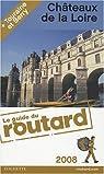 Guide du routard. Châteaux de la Loire, Touraine et Berry. 2008 par Guide du Routard