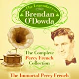 Brendan O'Dowda - The Complete Percy French Collection (2 Albums on 1CD -The Immortal Percy French & The World of Percy French)