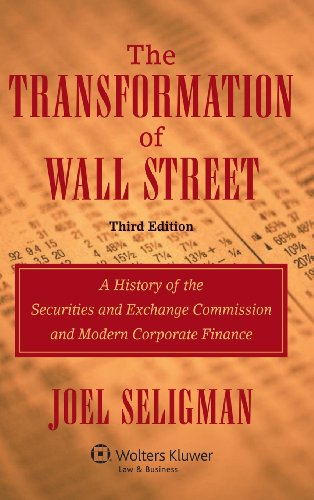 The Transformation of Wall Street: A History of the Securities and Exchange Commission and Modern Corporate Finance, 3rd Edition by Brand: Aspen Publishers