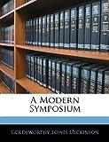 A Modern Symposium, Goldsworthy Lowes Dickinson, 1143448898