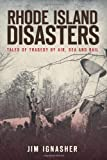 Rhode Island Disasters, Jim Ignasher, 1609491009