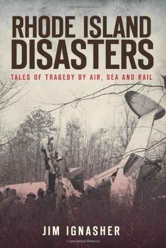 Rhode Island Disasters:: Tales of Tragedy by Air, Sea and Rail