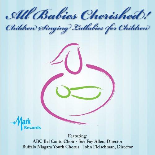 All Babies Cherished! (Children Singing Lullabies for Children)