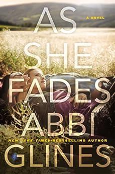 As She Fades: A Novel by [Glines, Abbi]