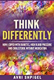 Think Differently: How I Coped With Diabetes, High
