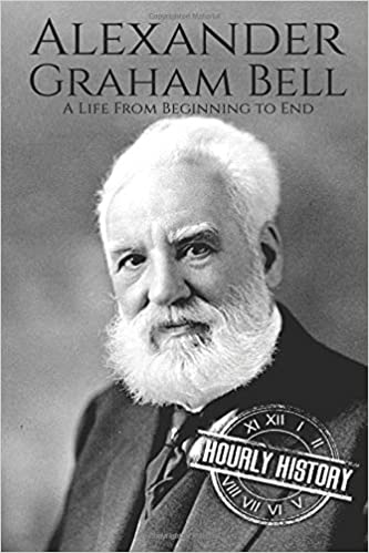 Alexander Graham Bell: A Life From Beginning to End Biographies of Innovators: Amazon.es: Hourly History: Libros en idiomas extranjeros