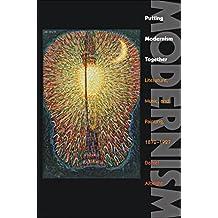 Putting Modernism Together (Hopkins Studies in Modernism)