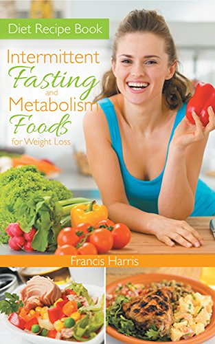 Diet Recipe Book: Intermittent Fasting and Metabolism Foods for Weight Loss