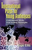 International Plays for Young Audiences, Roger Ellis, 1566080657