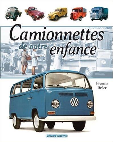 Lire un Camionnettes de notre enfance pdf ebook