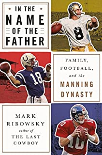 Book Cover: In the Name of the Father: Family, Football, and the Manning Dynasty