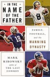 In the Name of the Father: Family, Football, and the Manning Dynasty