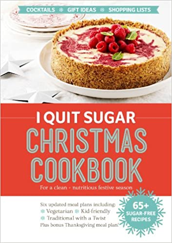 Download e books i quit sugar christmas cookbook pdf ming gu wu i give up sugar keeps sugar free christmas can nonetheless be loved with considerable healthy and scrumptious meals within the up to date christmas forumfinder Images