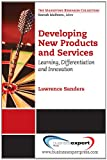 Developing New Products and Services: Learning, Differentiation, and Innovation (Marketing Research Collection)