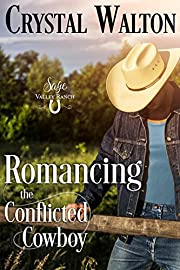 Romancing the Conflicted Cowboy (Sage Valley Ranch Book 1)