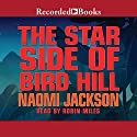 The Star Side of Bird Hill Audiobook by Naomi Jackson Narrated by Robin Miles