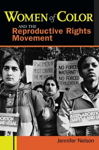 (Women of Color and the Reproductive Rights Movement )