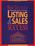 The Real Estate Agent's Action Guide to Listing and Sales Success, Bob Deutsch and Dearborn Real Estate Education Firm Staff, 0793107148