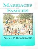 Marriages and Families : Changes, Choices, and Constraints, Benokraitis, Nijole V., 0135545021