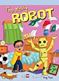 The Messy Robot, Greg Roza, 1404271848