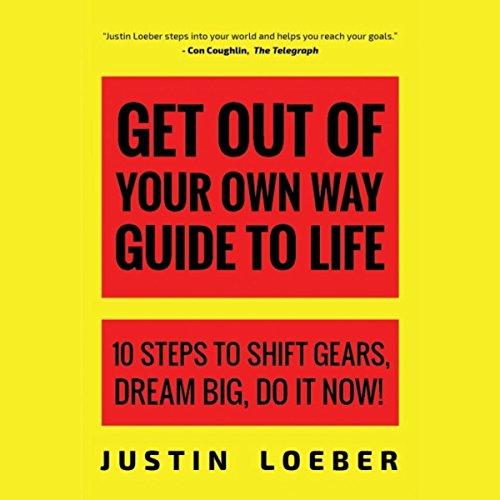 Get out of Your Own Way Guide to Life: 10 Steps to Shift Gears, Dream Big, Do It Now! by Mango Publishing