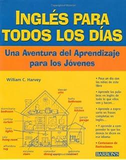 Ingles Todos los Dias: Una Adventura del Aprendizaje para los Jovenes (Spanish Edition)
