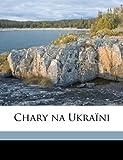 Chary Na Ukraïni, V m. 1871-1926 Hnatiuk, 1149303166