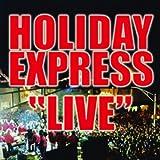 Holiday Express - Live (Columbine High School)