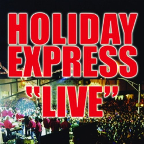 Holiday Express - Live (Columbine High School)