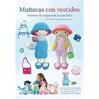 Muñecas con vestidos: Patrones de amigurumi en ganchillo (Patrones de amigurumi en ganchillo de
