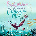 Emily Windsnap and the Castle in the Mist | Liz Kessler