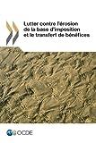 Lutter contre l'??rosion de la base d'imposition et le transfert de b??n??fices by OECD (2013-03-06)