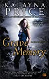 Grave Memory: An Alex Craft Novel (Alex Craft Series Book 3) Kindle Edition by Kalayna Price