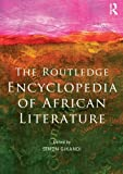 Encyclopedia of African Literature, Gikandi, Simon, 0415549620