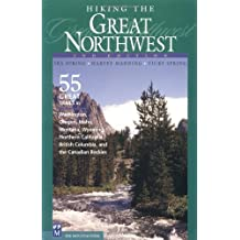 Hiking the Great Northwest: 2nd Edition