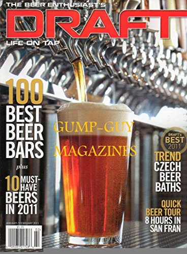 THE BEER ENTHUSIAST'S Draft Life On Tap January February 2011 Magazine 100 BEST BEER BARS Trend: Czech Beer Baths